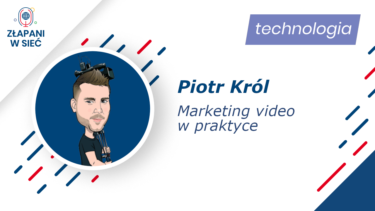 Marketing video w praktyce Piotr Król