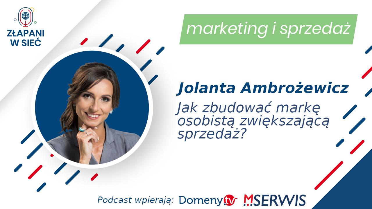 Jak zbudować markę osobistą zwiększającą sprzedaż? Jolanta Ambrożewicz