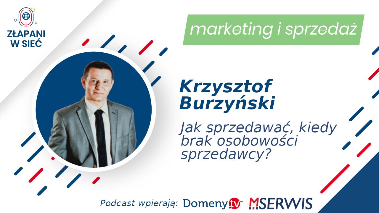 Pomocnik wizjonera Krzysztof Burzyński