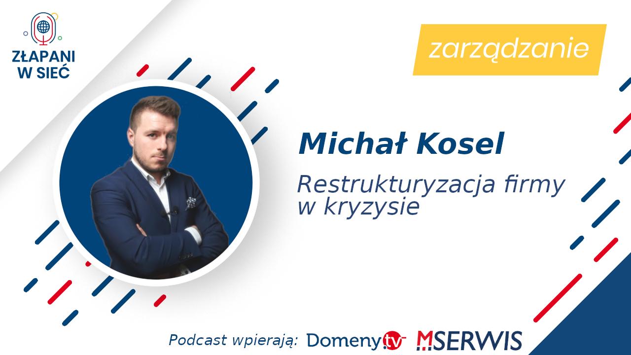 Michał Kosel Restrukturyzacja firmy w kryzysie