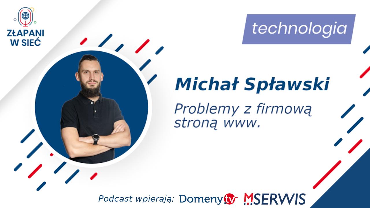 Michał Spławski - Problemy z firmową stroną www