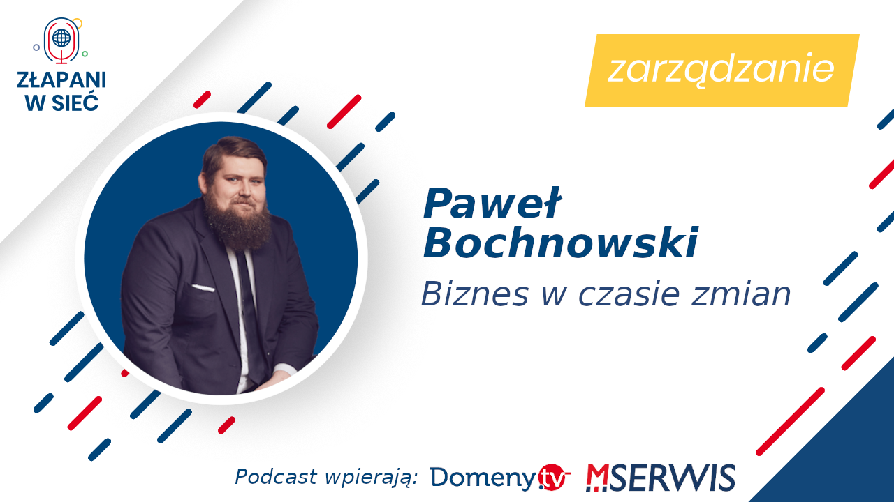 Biznes w czasie zmian Paweł Bochnowski
