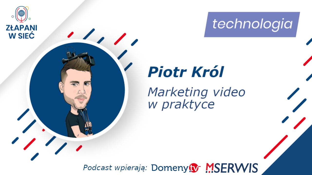 Marketing video w praktyce Piotr Król